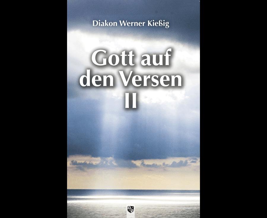 Werner Kießig Gott auf den Versen II