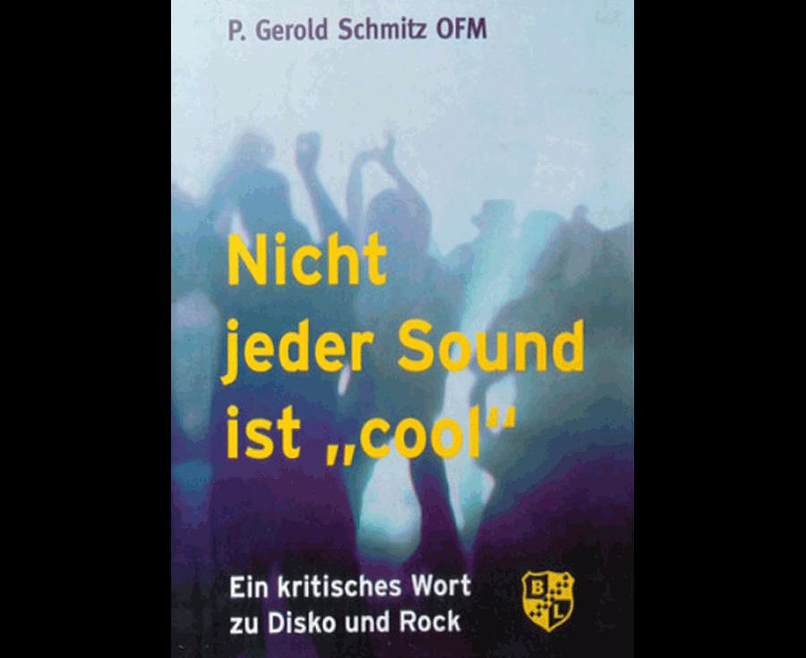 """P. Gerold Schmitz Nicht jeder Sound ist """"cool"""""""
