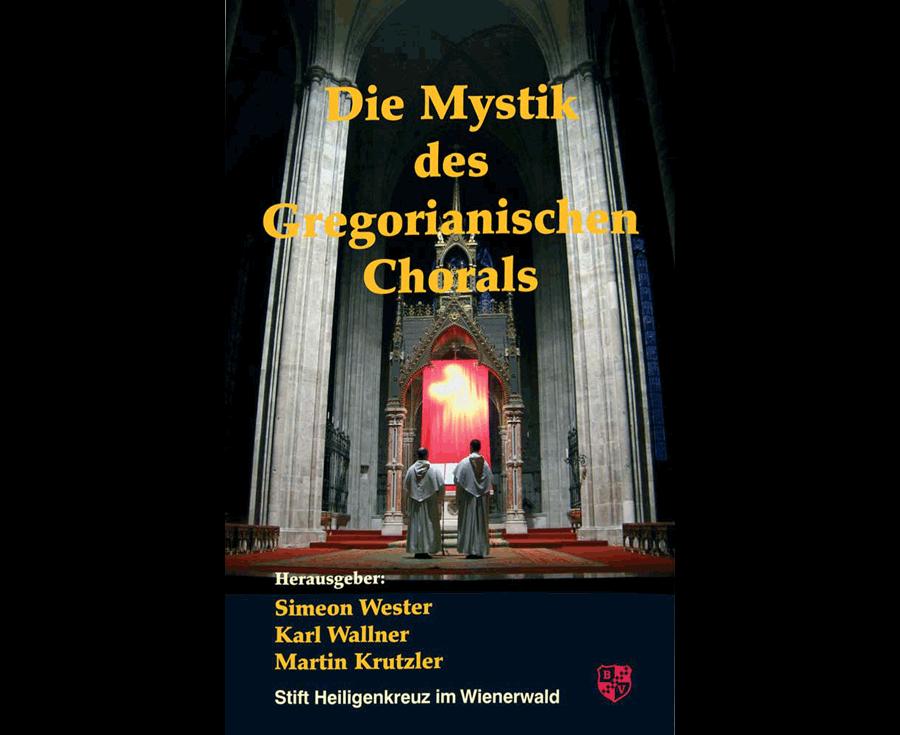 Martin Krutzler Die Mystik des Gregorianischen Chorals