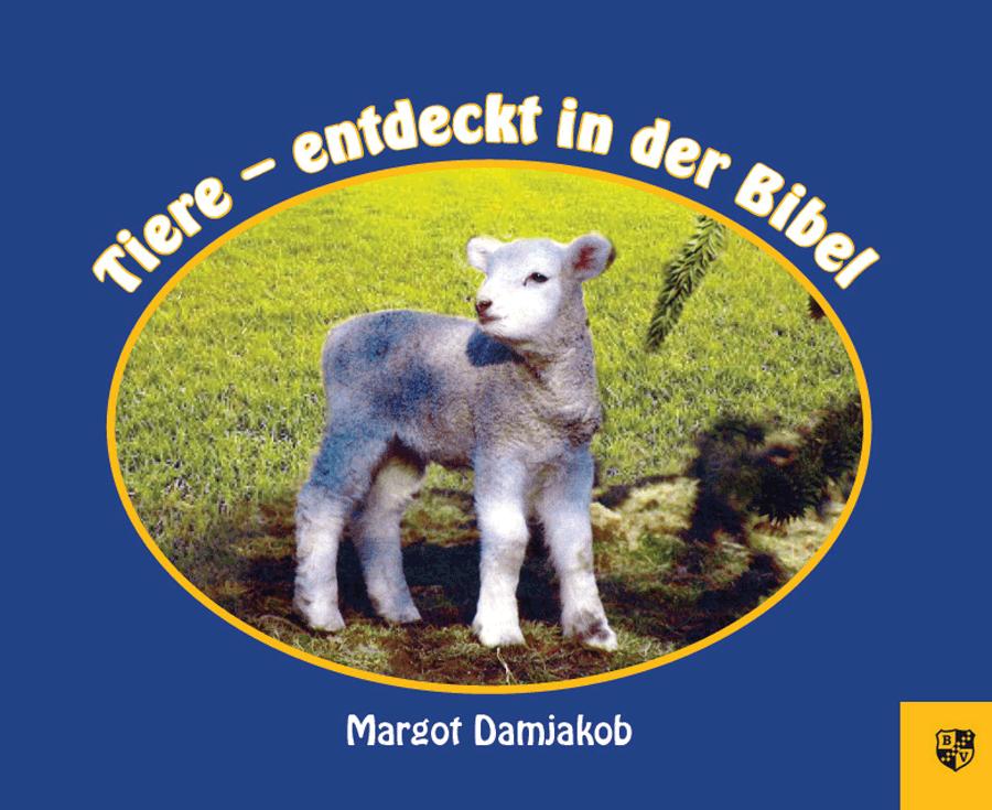 Margot Damjakob Tiere – entdeckt in der Bibel