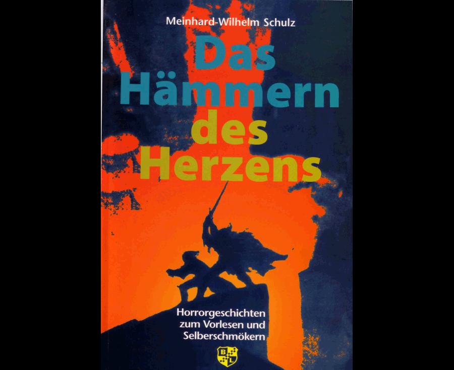 Meinhard W. Schulz Das Hämmern des Herzens