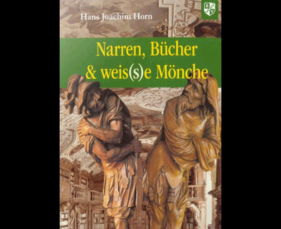 Hans J. Horn Narren, Bücher & weis(s)e Mönche