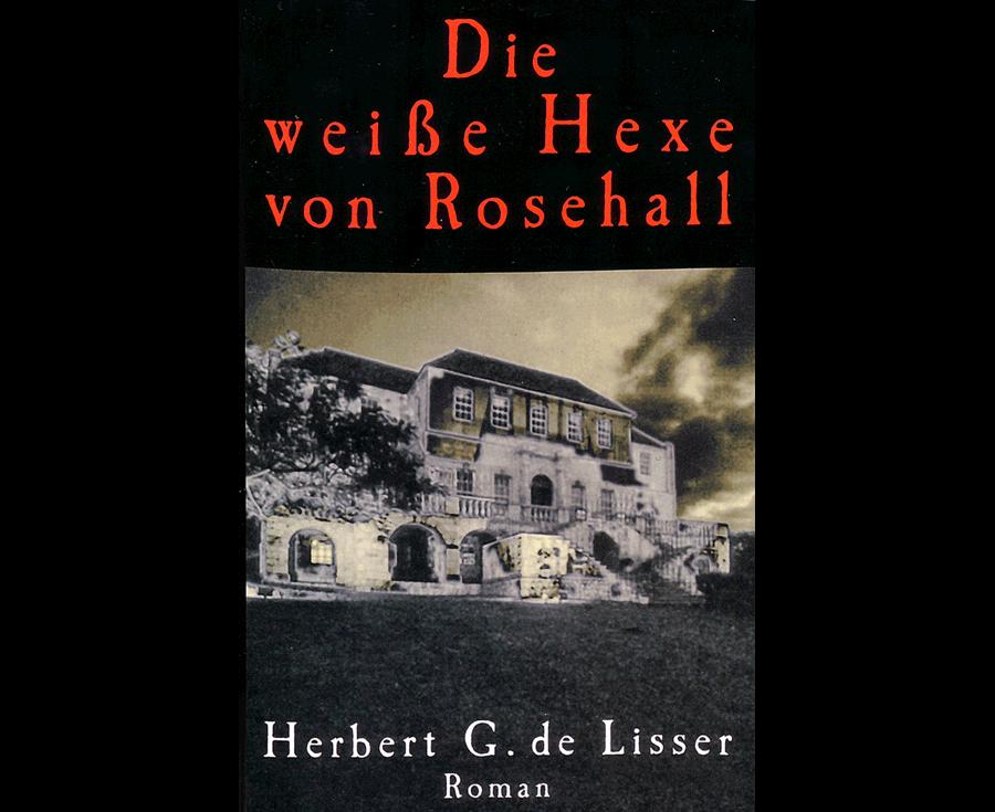 Herbert G. de Lisser Die weiße Hexe von Rosehall