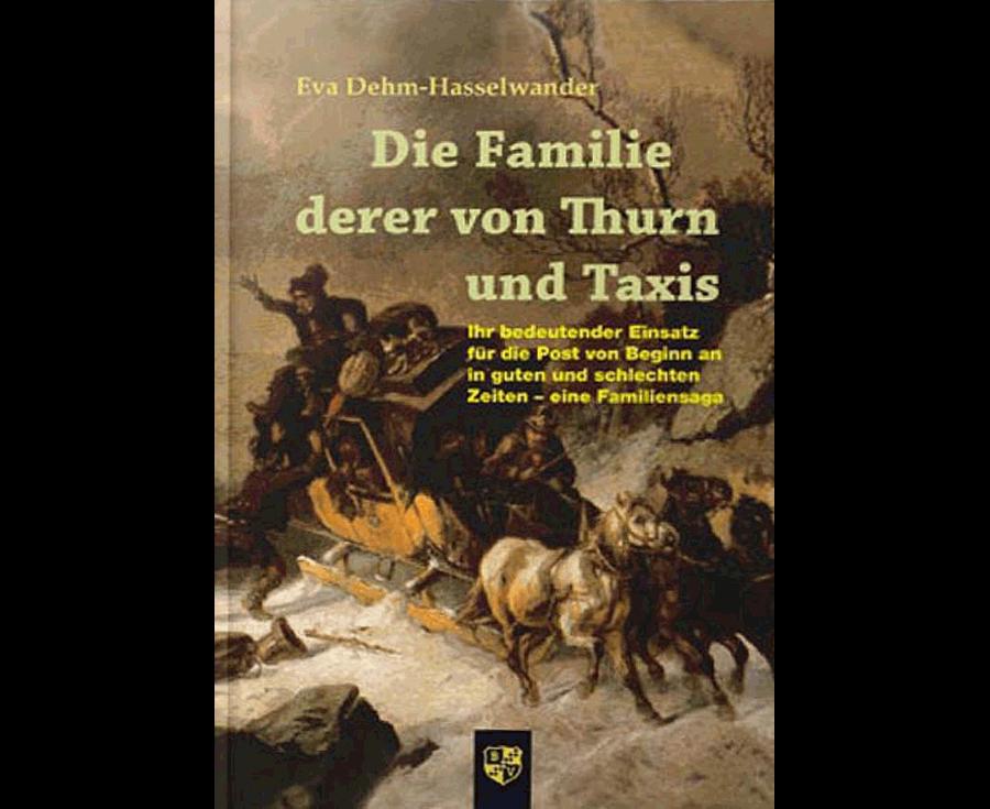 Eva Dehm-Hasselwander Die Familie derer von Thurn und Taxis