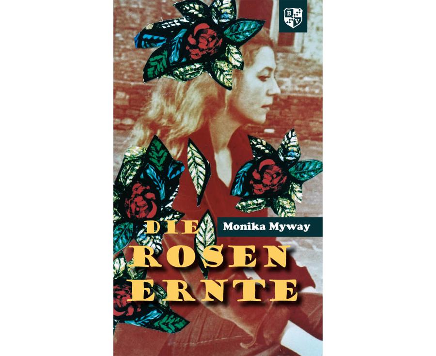 Monika Myway Die Rosenernte