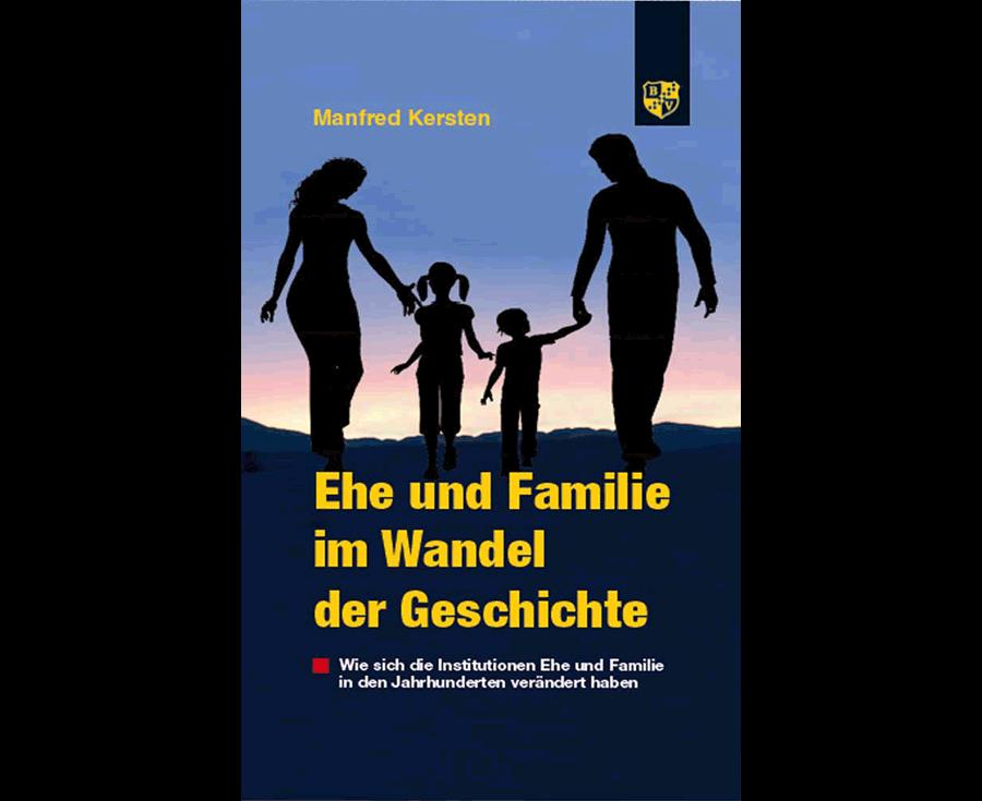 Manfred Kersten Ehe und Familie im Wandel der Geschichte
