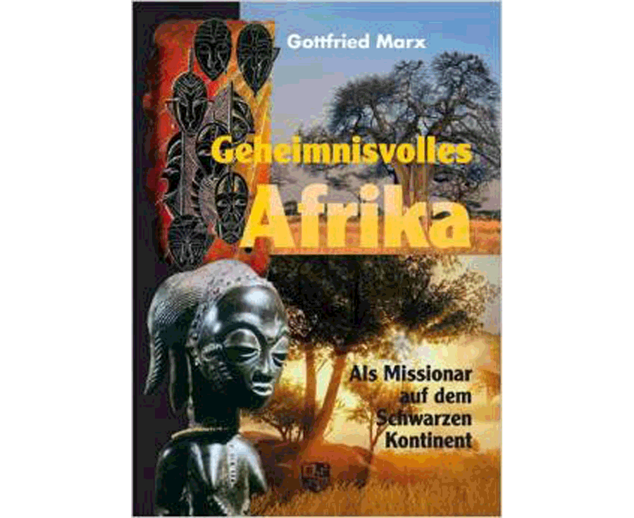 Gottfried Marx Geheimnisvolles Afrika