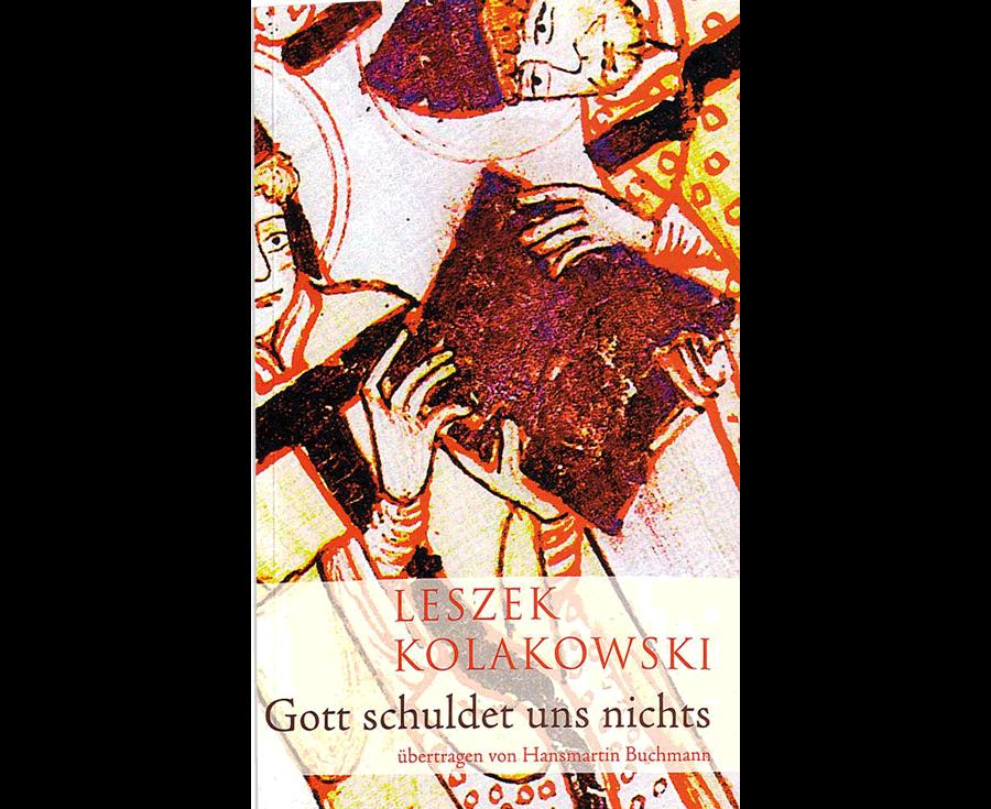 Leszek Kolakowski Gott schuldet uns nichts