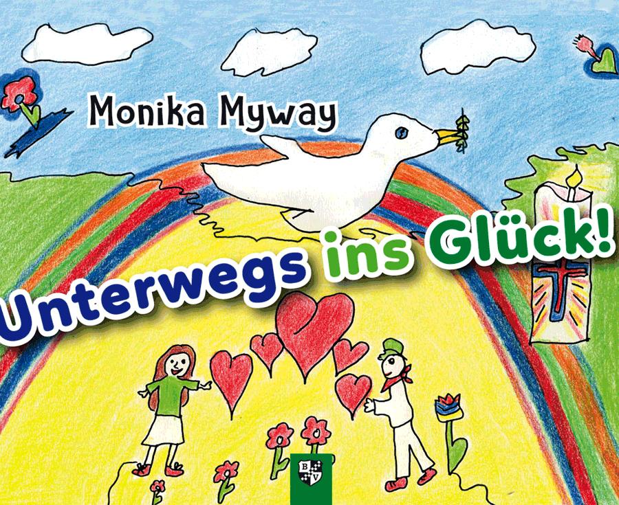 Monika Myway Unterwegs ins Glück!