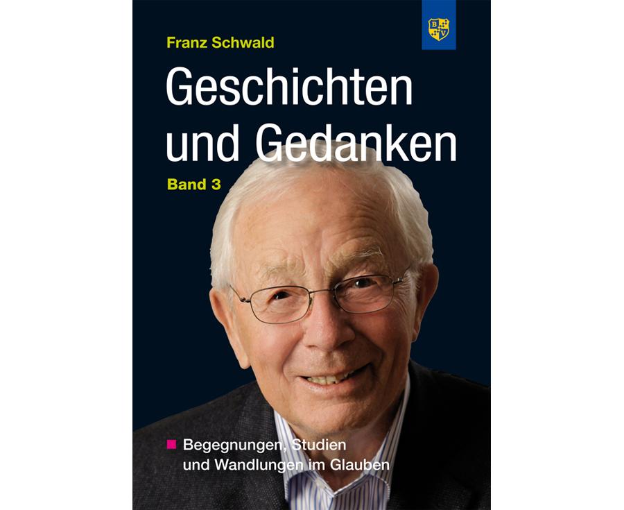 Ludwig Gschwind Geschichten und Gedanken Band 3