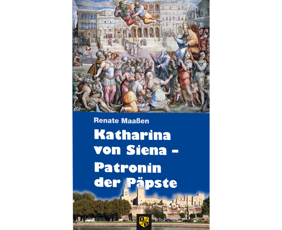 Renate Maaßen Katharina von Siena – Patronin der Päpste